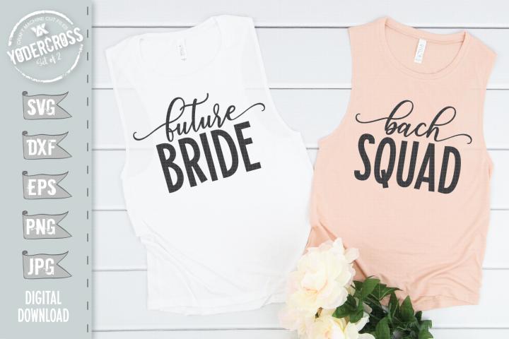 Future Bride and Bach Squad SVG Set