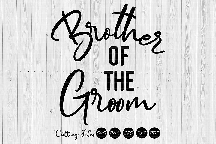 Brother of the groom| wedding svg | svg cut files |