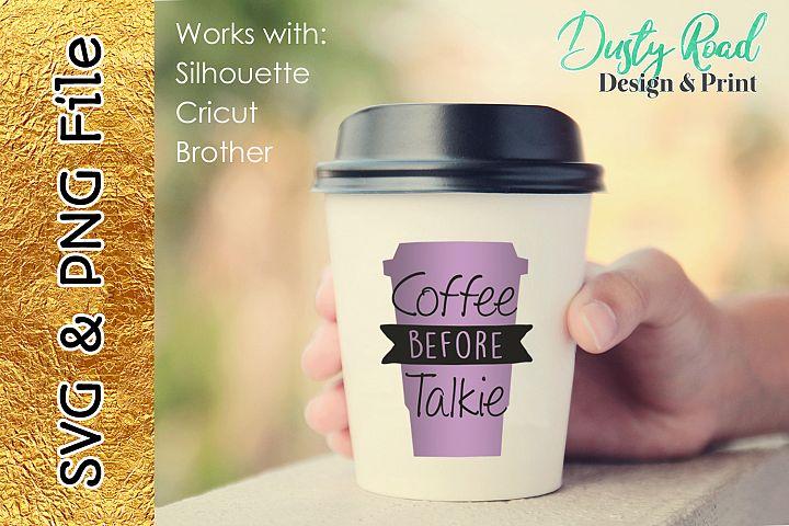 SVG & PNG - Coffee before talkie
