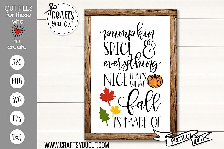 Pumpkin Spice and Everything Nice Cut File