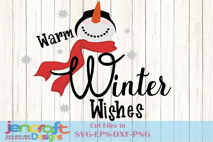 Warm Winter Wishes, Snowman SVG, Christmas SVG Snowflakes