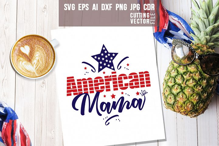 American mama Quote - svg, eps, ai, cdr, dxf, png, jpg