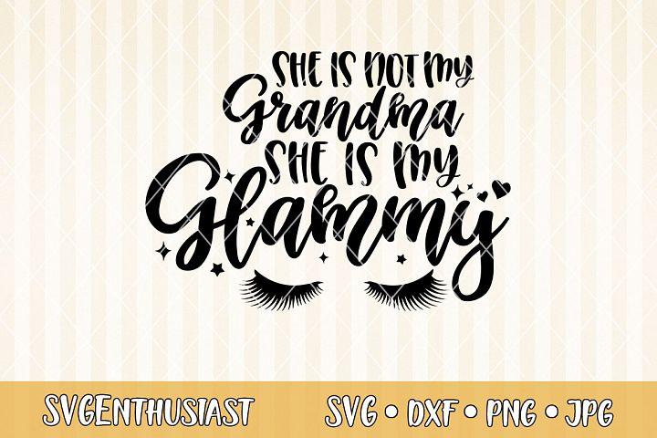 She is not my grandma she is my Glammy SVG cut file