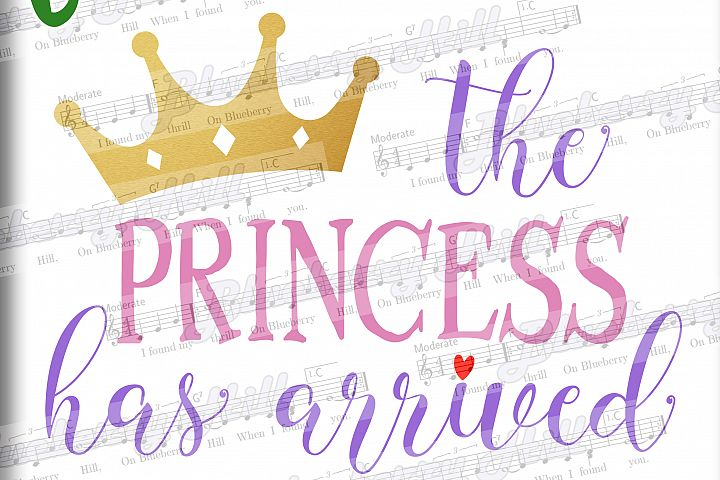 The Princess Has Arrived SVG - Princess Crown SVG file