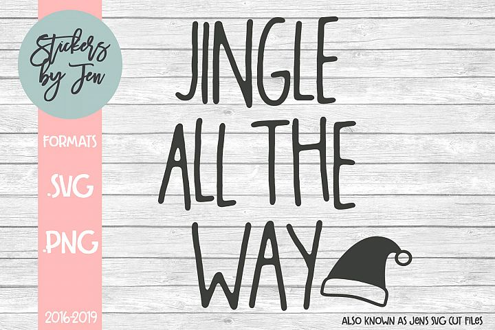 Jingle All The Way SVG Cut File
