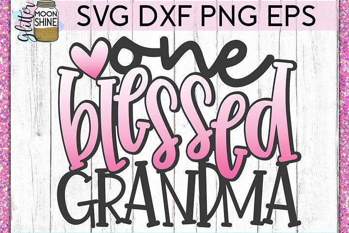 One Blessed Grandma SVG DXF PNG EPS Cutting Files