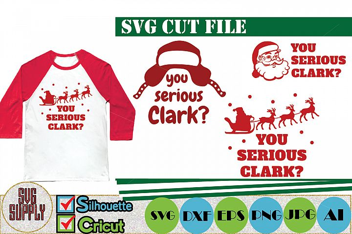 You Serious Clark SVG Cut File