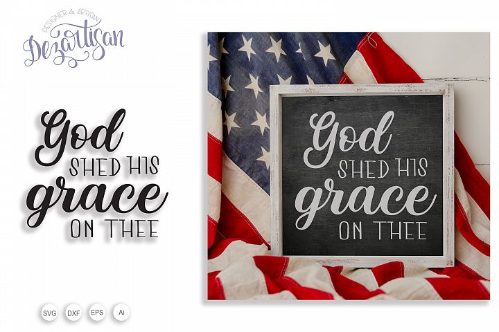 God shed his grace Patriotic fourth of July SVG