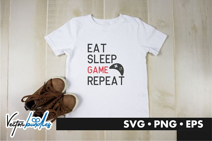 Eat sleep game repeat quote svg