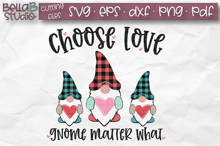 Valentine Gnomes SVG, Choose Love Gnome Matter What, Plaid