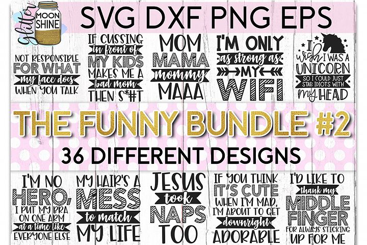 The Funny Bundle of 36 #2 SVG DXF PNG EPS Cutting Files