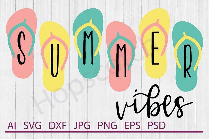 Summer Vibes SVG, Flip Flops SVG, DXF File, Cuttable File