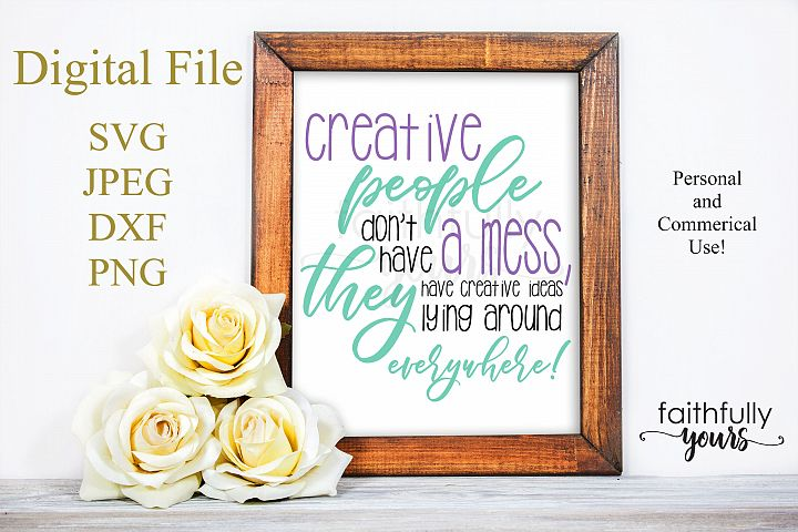 Creative people dont have a mess, they have creative ideas.