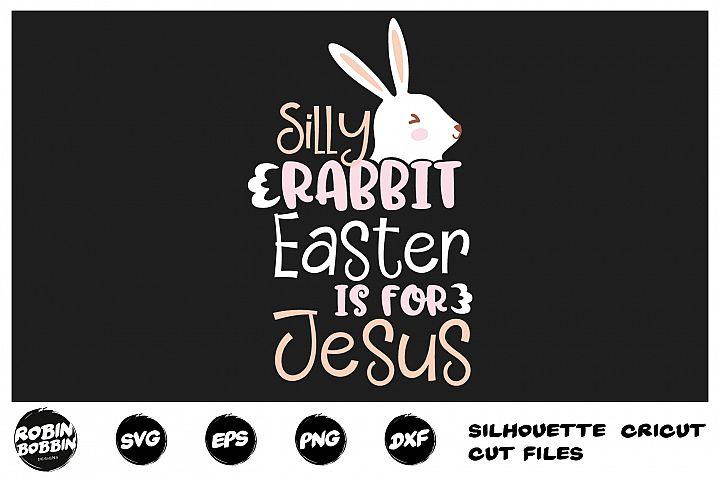 Easter svg, Silly Rabbit, Christian Easter svg, Jesus svg