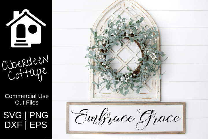 Embrace Grace SVG| PNG | EPS | DXF
