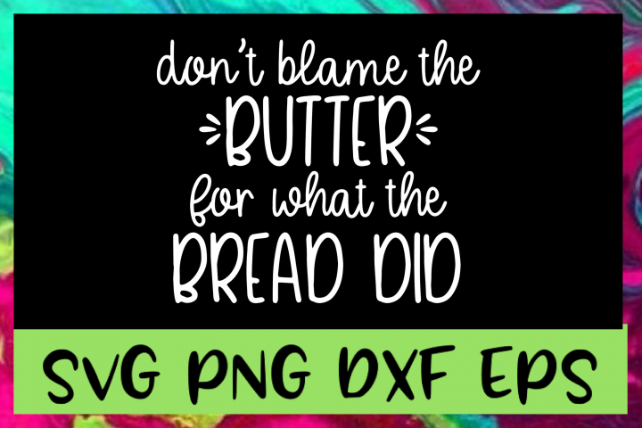 Keto Dont Blame The Butter SVG PNG DXF & EPS Design File