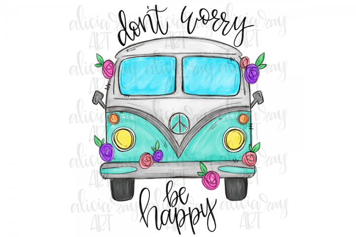 Dont Worry Be Happy Van Sublimation PNG Digital Download