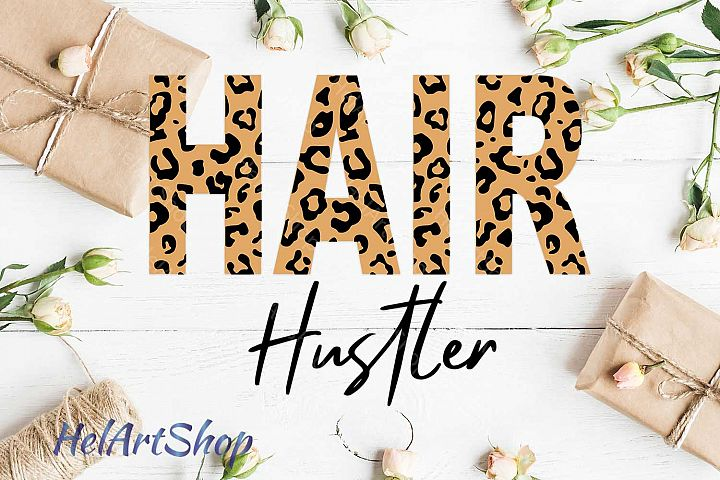 Hair Hustler svg, hair stylist svg, leopard svg