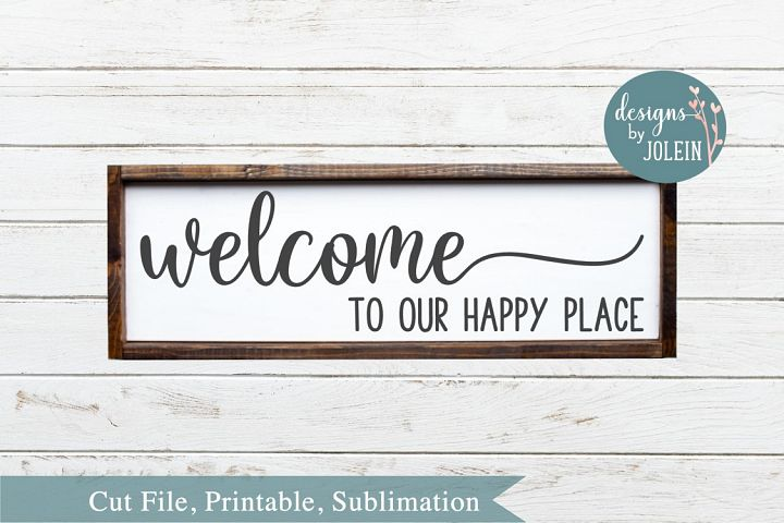 Welcome to our happy place SVG, png, eps, DXF, sublimation