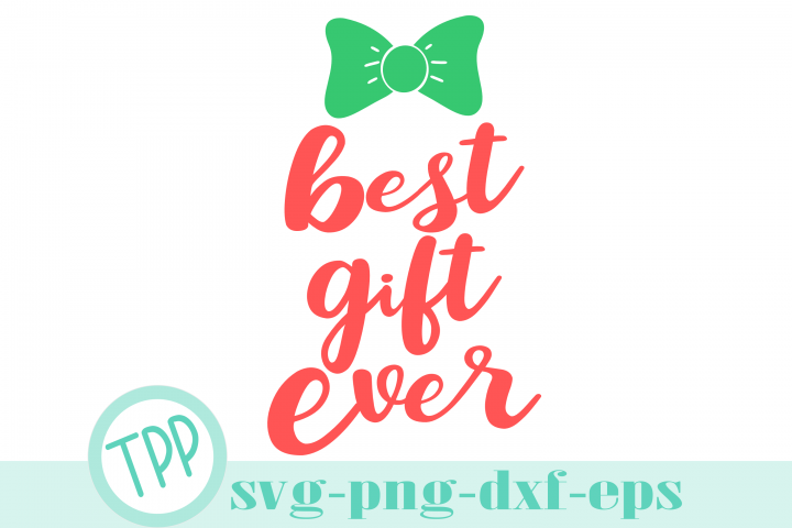 Christmas svg, best gift ever svg, First Christmas