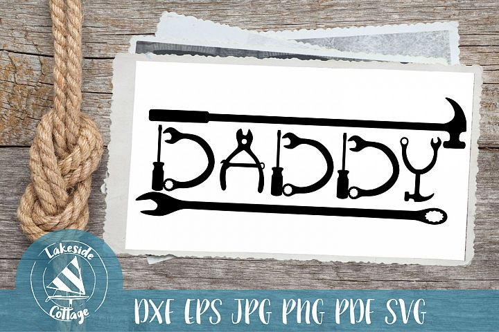 Daddys Tools - Fathers Day svg - dad svg - daddy svg dxf eps