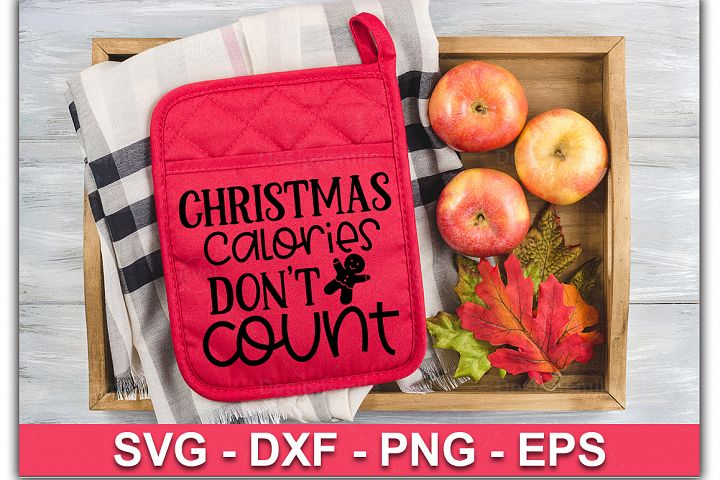 Christmas Calories Dont Count SVG| Pot Holder Svg