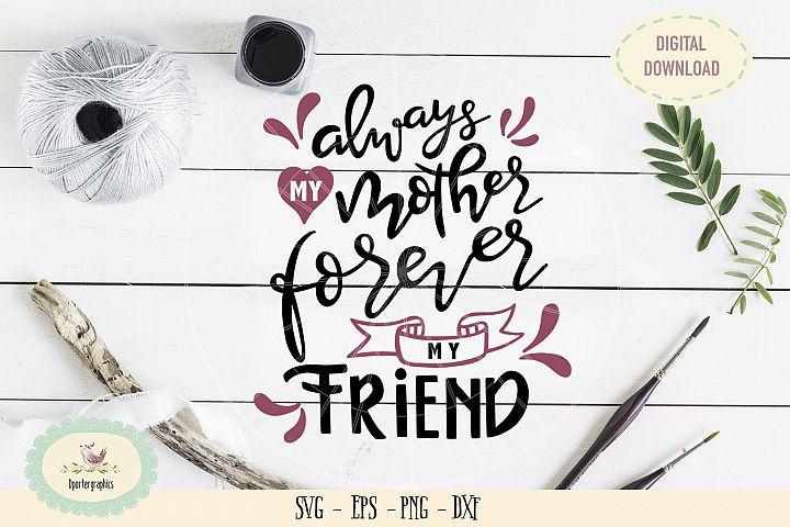 Always my mother forever my friend SVG PNG hand drawn