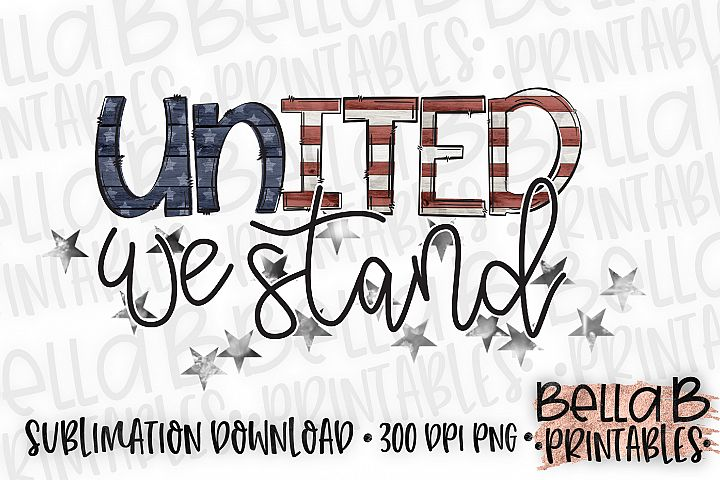 United We Stand Sublimation Design, 4th Of July