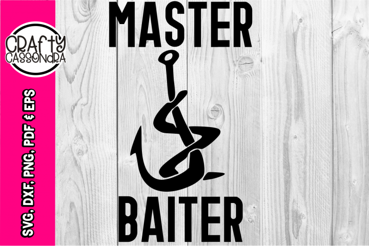 SVG - Master Baiter - adult humor - men - fisherman svg joke