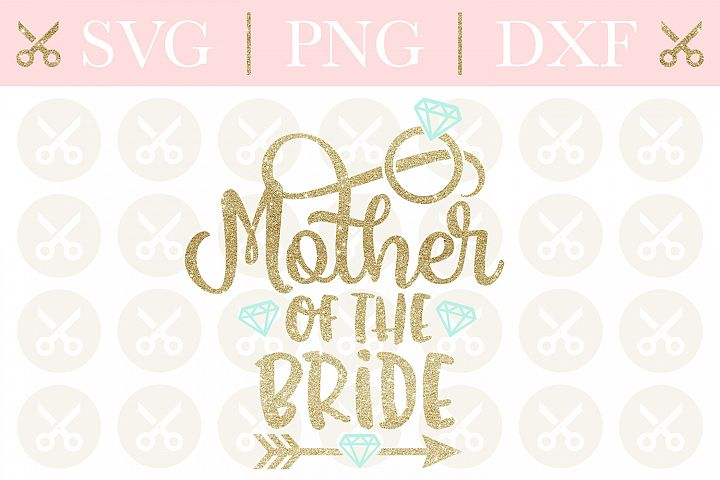 Mother Of The Bride Svg Wedding Svg Cutting Files