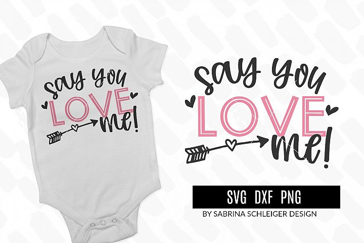 Say You Love Me Valentine SVG Cut File