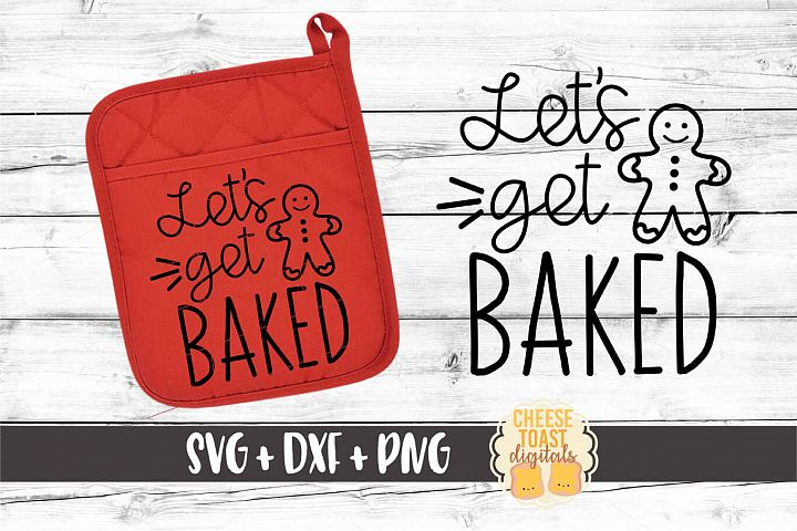 Lets Get Baked - Christmas Oven Mitt SVG PNG DXF Cut Files