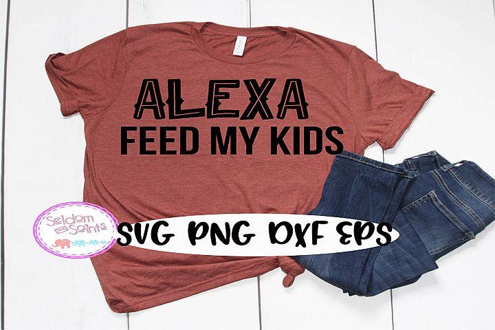 Alexa Feed my Kids SVG PNG DXF EPS Cricu