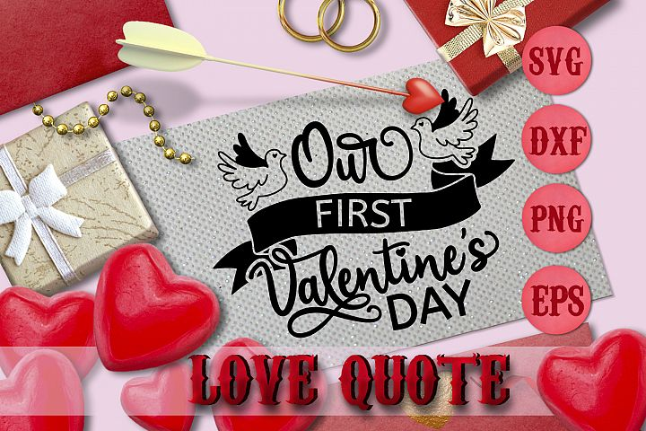 OUR FIRST VALENTINES DAY quote Valentine svg Love SVG