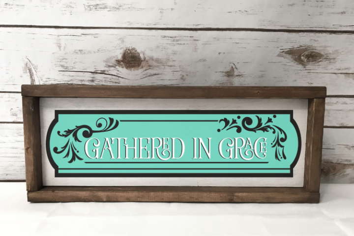 Gathered in Grace - Wood Sign svg Cut file