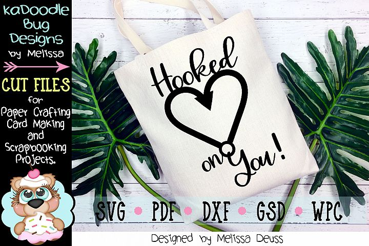 Hooked On You Cut File - SVG PDF DXF GSD WPC