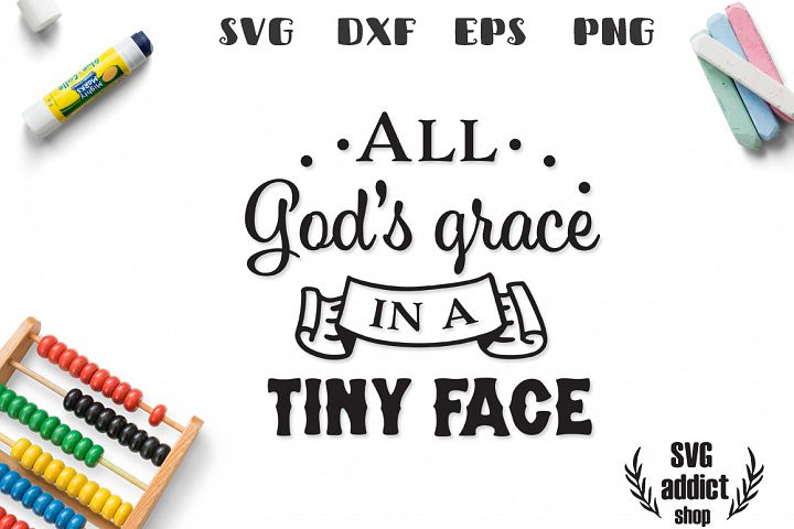 All Gods Grace in Tiny Face SVG Cut File
