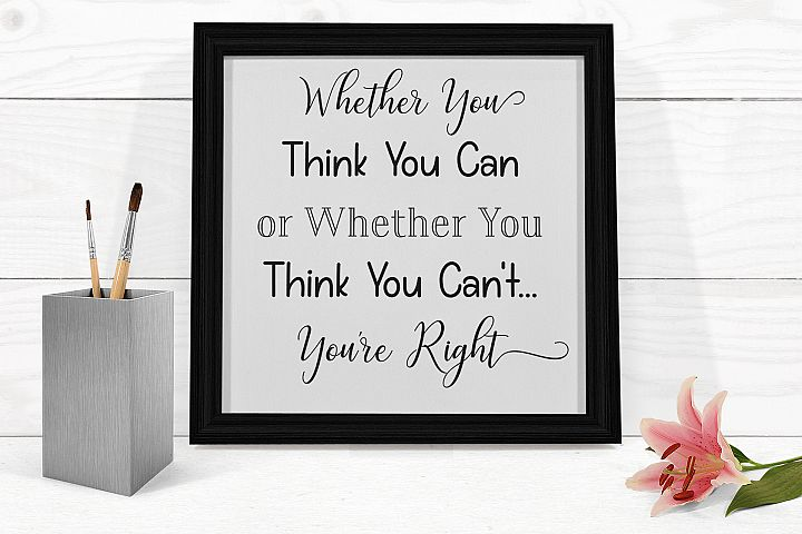 Inspirational Quote - If You Think You Can... Youre Right