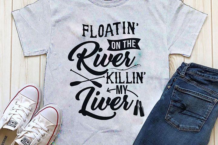Floatin on the river killin my liver Printable