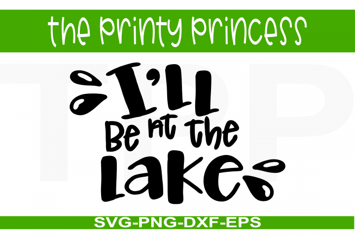 Ill be at the Lake svg, LakeHome design file
