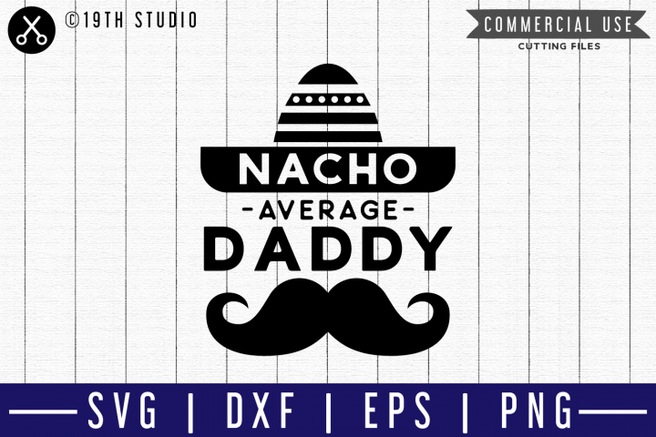 Nacho average daddy SVG |M51F| A Dad SVG cut file