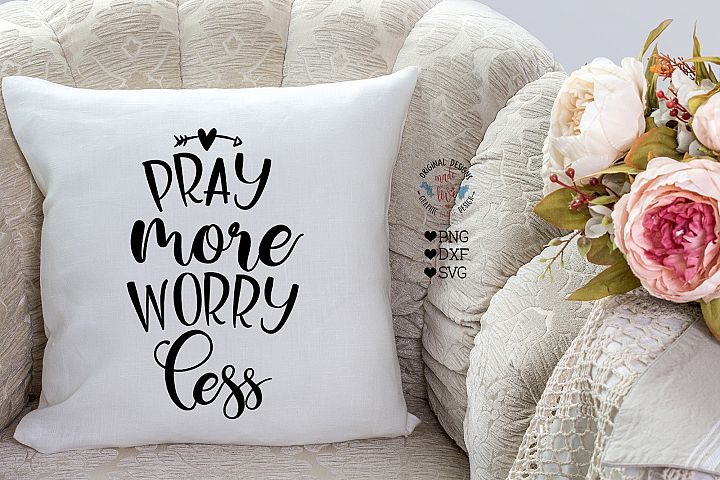 Pray More Worry Less - Pray Cut File
