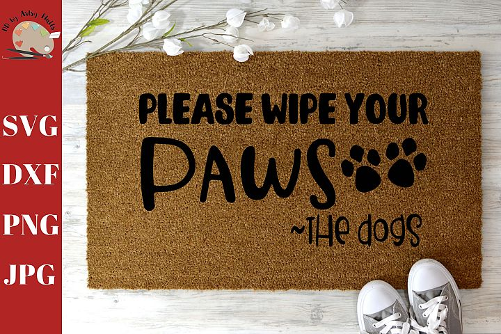 Please Wipe Your Paws the Dogs Welcome Doormat DIY SVG