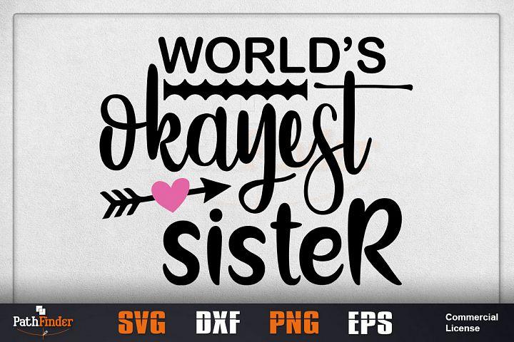Worlds okayest Sister svg,Sibling svg ,Sister, sister svg,