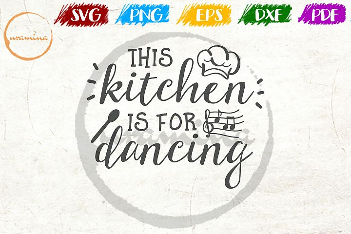 This Kitchen Is For Dancing Kitchen Quote Art