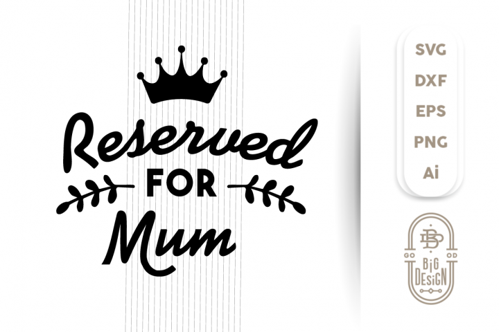 Reserved for Mum, SVG Cut File, Pillow design