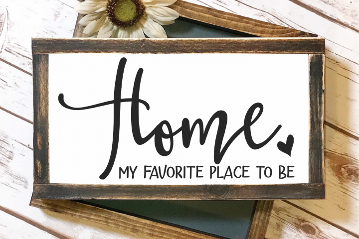 Home - Love - Family - Home My Favorite Place To Be SVG
