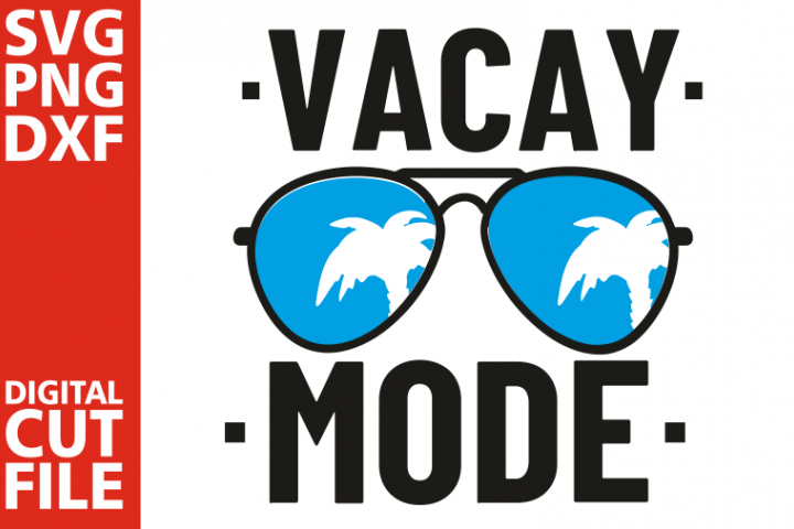 Vacay Mode svg, Sea svg, Ocean svg, Vacation, Sunglasses svg