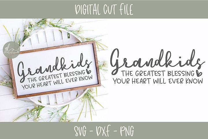 Grandkids The Greatest Blessing - SVG Cut File