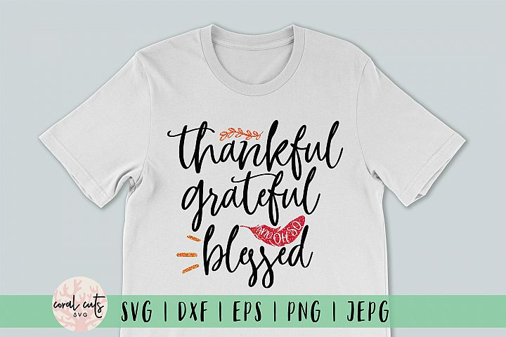Thankful grateful & oh so blessed - Thanksgiving SVG EPS DXF